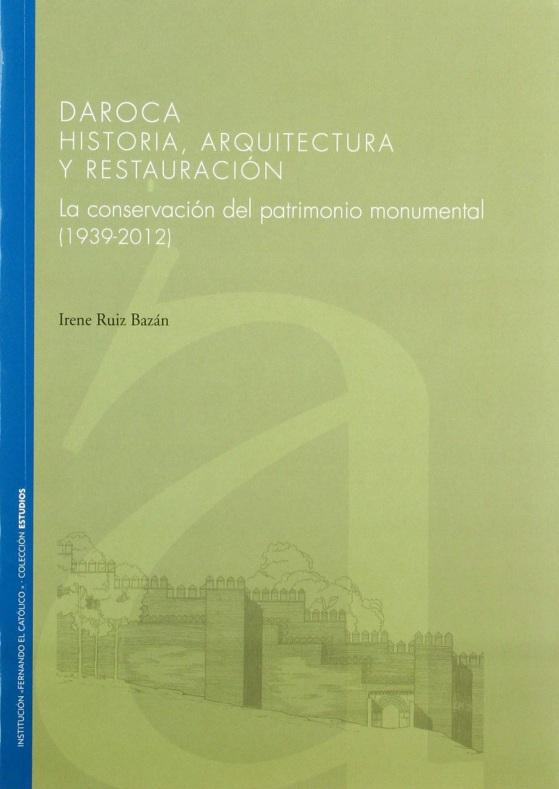 Un libro recoge la conservación del patrimonio monumental de Daroca
